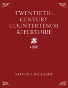 Twentieth-Century Countertenor Repertoire: A Guide