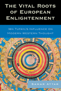 The Vital Roots of European Enlightenment: Ibn Tufayl's Influence on Modern Western Thought