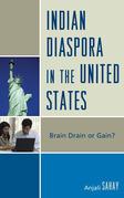 Indian Diaspora in the United States: Brain Drain or Gain?