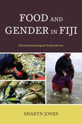 Food and Gender in Fiji: Ethnoarchaeological Explorations