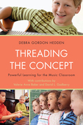 Threading the Concept: Powerful Learning for the Music Classroom