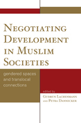 Negotiating Development in Muslim Societies: Gendered Spaces and Translocal Connections