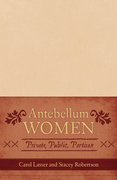 Antebellum Women: Private, Public, Partisan
