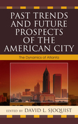 Past Trends and Future Prospects of the American City: The Dynamics of Atlanta