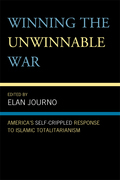 Winning the Unwinnable War: America's Self-Crippled Response to Islamic Totalitarianism