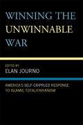 Winning the Unwinnable War: America's Self-Crippled Response to Islamic Totalitarianism