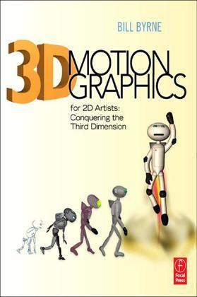 3D Motion Graphics for 2D Artists: Conquering the 3rd Dimension
