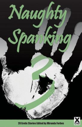 Naughty Spanking Three: 20 Erotic Stories
