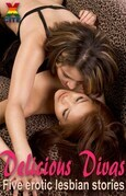 Delicious Divas: Five erotic lesbian stories