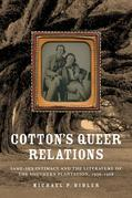 Cotton's Queer Relations: Same-Sex Intimacy and the Literature of the Southern Plantation, 1936-1968
