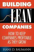 Building Lean Companies: How to Keep Companies Profitable as They Grow