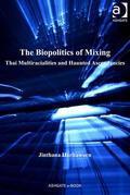 The Biopolitics of Mixing: Thai Multiracialities and Haunted Ascendancies