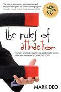 Rules of Attraction: Fourteen Practical Rules to Help Get the Right Clients, Talent and Resources to Come to You!