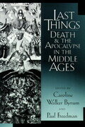Last Things: Death and the Apocalypse in the Middle Ages