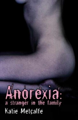Anorexia: A Stranger in the Family