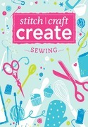 Stitch, Craft, Create: Sewing: 17 quick &amp; easy sewing projects