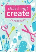 Stitch, Craft, Create: Papercraft: 13 quick &amp; easy papercraft projects