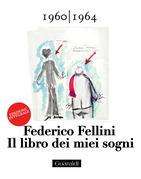 Il libro dei miei sogni 1960 - 1964 Volume Primo