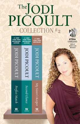 The Jodi Picoult Collection #2: Perfect Match, Second Glance, and My Sister's Keeper