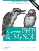 Learning PHP &amp; MySQL: Step-by-Step Guide to Creating Database-Driven Web Sites
