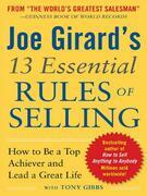 Joe Girard's 13 Essential Rules of Selling: How to Be a Top Achiever and Lead a Great Life