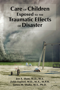 Care of Children Exposed to the Traumatic Effects of Disaster