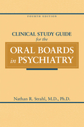 Clinical Study Guide for the Oral Boards in Psychiatry, Fourth Edition