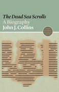 "The ""Dead Sea Scrolls"": A Biography"