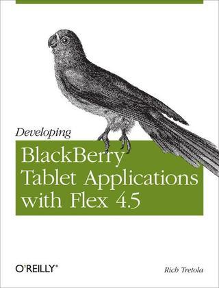 Developing BlackBerry Tablet Applications with Flex 4.5