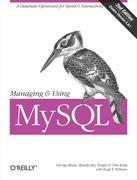 Managing &amp; Using MySQL: Open Source SQL Databases for Managing Information &amp; Web Sites