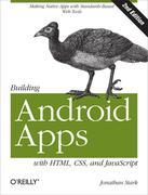 Building Android Apps with HTML, CSS, and JavaScript: Making Native Apps with Standards-Based Web Tools