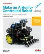 Make an Arduino-Controlled Robot