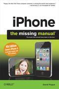 iPhone: The Missing Manual: Covers iPhone 4 & All Other Models with iOS 4 Software