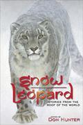 Snow Leopard: Stories from the Roof of the World