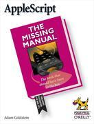 AppleScript: The Missing Manual: The Missing Manual