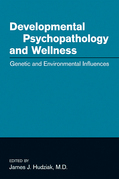 Developmental Psychopathology and Wellness: Genetic and Environmental Influences