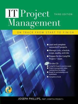 IT Project Management: On Track from Start to Finish, Third Edition: On Track from Start to Finish, Third Edition