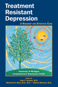 Treatment Resistant Depression: A Roadmap for Effective Care