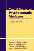 Clinical Manual of Psychosomatic Medicine, Second Edition: A Guide to Consultation-Liaison Psychiatry