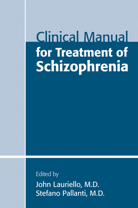 Clinical Manual for Treatment of Schizophrenia