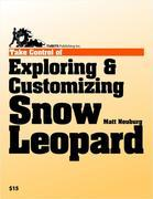 Take Control of Exploring &amp; Customizing Snow Leopard