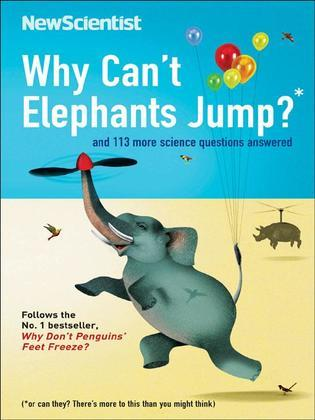 Why Can't Elephants Jump?: and 101 other questions