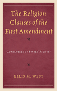 The Religion Clauses of the First Amendment: Guarantees of States' Rights?
