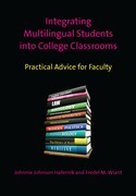 Integrating Multilingual Students into College Classrooms: Practical Advice for Faculty