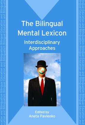 The Bilingual Mental Lexicon: Interdisciplinary Approaches