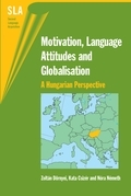 Motivation, Language Attitudes and Globalisation: A Hungarian Perspective