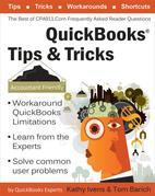 QuickBooks® Tips & Tricks: The Best of CPA911.Com: Frequently Asked Reader Questions