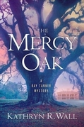 Kathryn R. Wall - The Mercy Oak