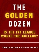 The Golden Dozen: Is the Ivy League Worth the Dollars?