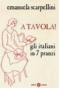 A tavola! Gli italiani in 7 pranzi